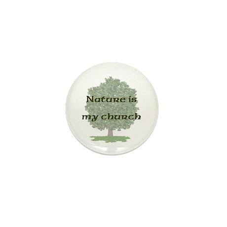 Nature is my church Mini Button