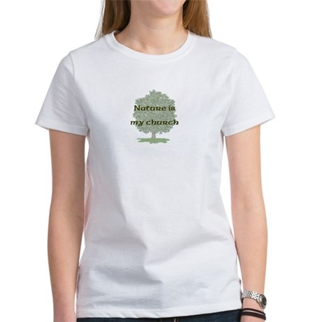 Nature is my church Women's T-Shirt