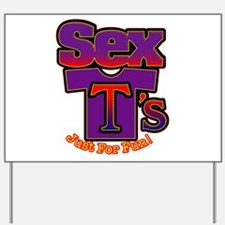 Sex T's Logo Yard Sign