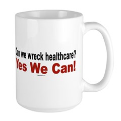 Wreck healthcare? Yes We Can! Mug