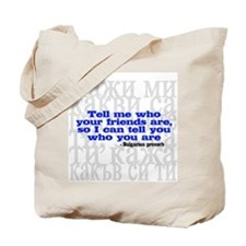 Who Your Friends Are... Tote Bag
