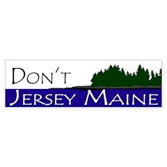 Don't Jersey Maine Bumper Bumper Sticker