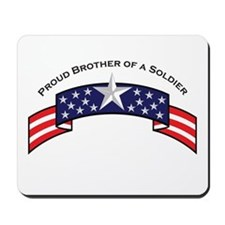Proud Brother of a Soldier St Mousepad