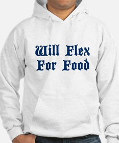 Will Flex for Food Hoodie