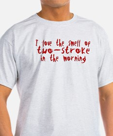 Two-stroke in the Morning T-Shirt