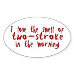 Two-stroke in the Morning Oval Sticker