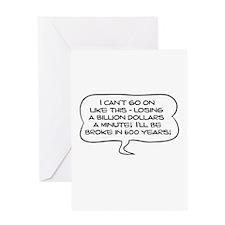 Broke in 600 Years! Greeting Card