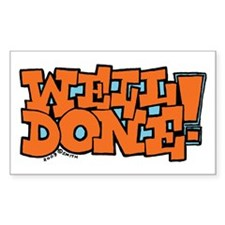 Well Done! Rectangle Bumper Stickers