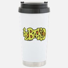 1/2 Baked Travel Mug