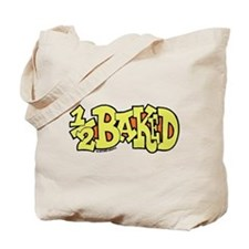 1/2 Baked Tote Bag