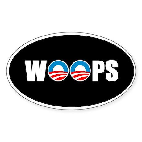 Anti Obama Woops Oval Sticker