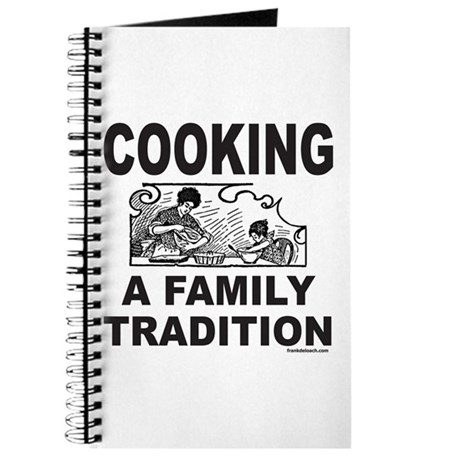 COOKING A FAMILY TRADITION Journal