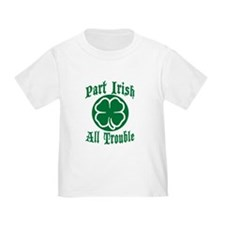 Part Irish, All Trouble T