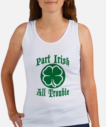 Part Irish, All Trouble Women's Tank Top