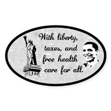 Obama Taxes, Free Health Care Oval Bumper Decal