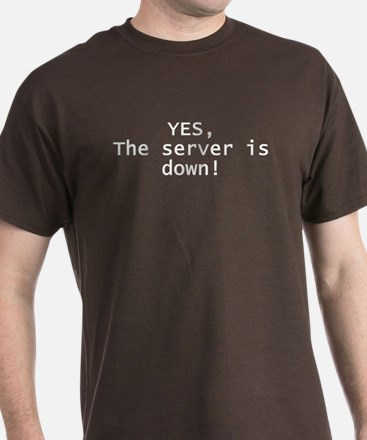 Server is down T-Shirt