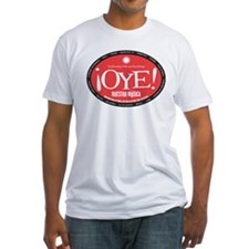 OYE Fitted T-Shirt