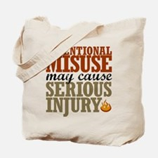 Misuse May Cause Injury | Tote Bag