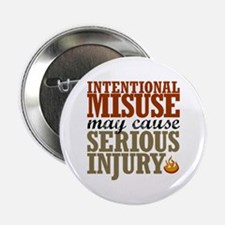 """Misuse May Cause Injury 