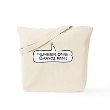 Number One Barks Fan! Tote Bag