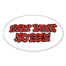 Stay Back 50 Feet Oval Decal