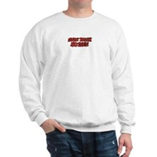 Stay Back 50 Feet Sweatshirt