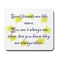 Friends are like Stars Mousepad