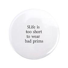 """Bad prims 3.5"""" Button"""