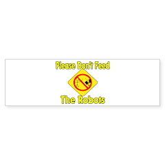 Don't Feed Robots Bumper Bumper Sticker