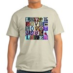 Signs of my Love Light T-Shirt