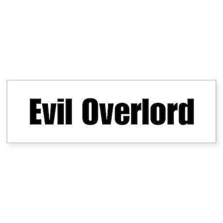 Evil Overlord Bumper Sticker