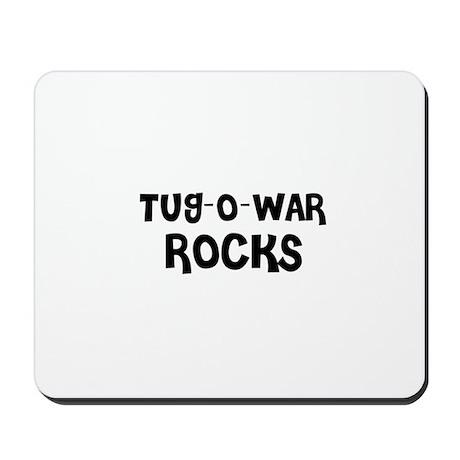 TUG-O-WAR ROCKS Mousepad
