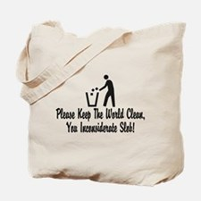 You Inconsiderate Slob Tote Bag