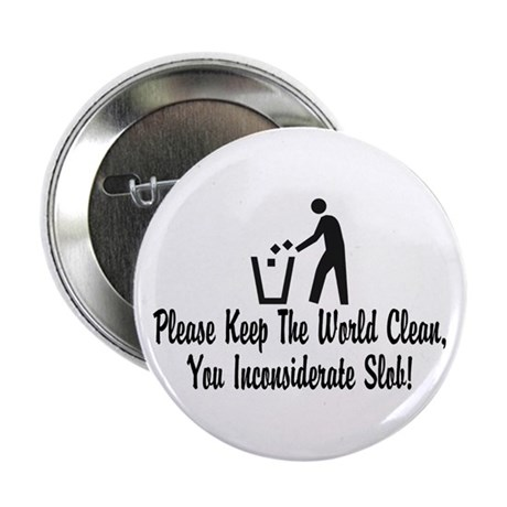 "You Inconsiderate Slob 2.25"" Button (10 pack)"