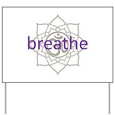 breathe Om Lotus Blossom Yard Sign