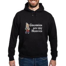 Gnomies are my Homies Hoodie
