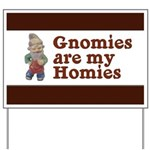 Gnomies are my Homies Yard Sign