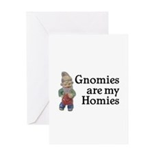 Gnomies are my Homies Greeting Card