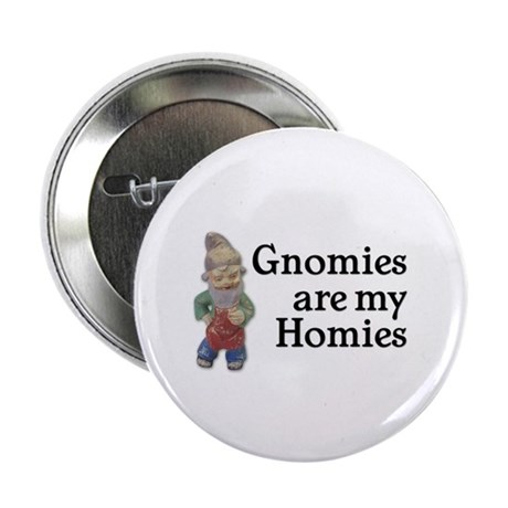 """Gnomies are my Homies 2.25"""" Button (10 pack)"""