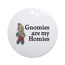 Gnomies are my Homies Ornament (Round)