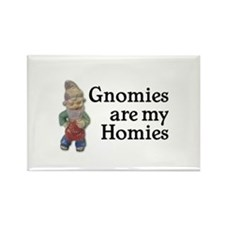 Gnomies are my Homies Rectangle Magnet