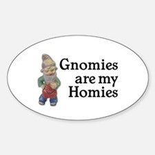 Gnomies are my Homies Oval Decal