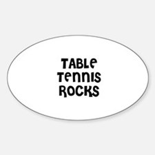 TABLE TENNIS ROCKS Oval Decal