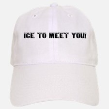Ice to meet you! Baseball Baseball Cap