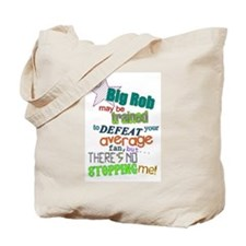 Big Rob Can't Stop Me Tote Bag