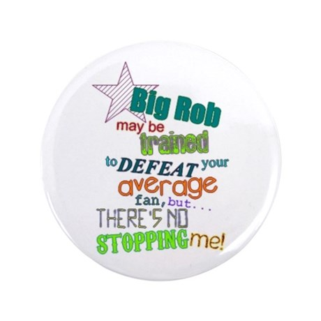 """3.5"""" Big Rob Can't Stop Me Button"""