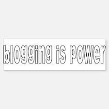 Blogging Is Power Bumper Bumper Bumper Sticker
