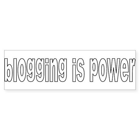 Blogging Is Power Bumper Sticker