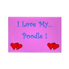 I Love My Poodle Rectangle Magnet