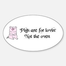PIGGYS ARE FOR LOVIN Oval Decal